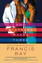 And Mistress Makes Three ebook by Francis Ray