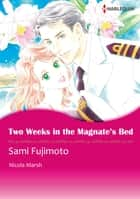 Two Weeks in the Magnate's Bed (Harlequin Comics) - Harlequin Comics ebook by Nicola Marsh, Sami Fujimoto