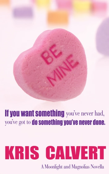 Be Mine ebook by Kris Calvert