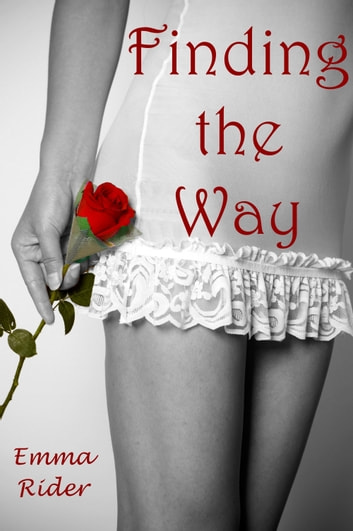 Finding the Way (A sweet romance) ebook by Emma Rider
