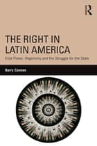 The Right in Latin America ebook by Barry Cannon