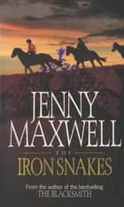 The Iron Snakes ebook by Jenny Maxwell
