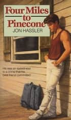 Four Miles to Pinecone ebook by Jon Hassler