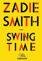 Swing Time ebook by Zadie Smith, Philippe Aronson, Emmanuelle Aronson