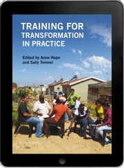 Training for Transformation in Practice eBook ebook by Anne Hope,Sally Timmel