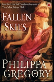 Fallen Skies - A Novel ebook by Philippa Gregory