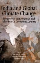 India and Global Climate Change ebook by Michael A. Toman