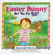 Easter Bunny, Are You For Real? ebook by Harold Myra,Jane Kurisu