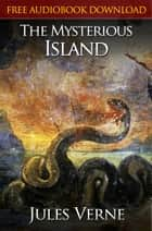 THE MYSTERIOUS ISLAND Classic Novels: New Illustrated [Free Audiobook Links] ebook by