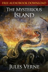 THE MYSTERIOUS ISLAND Classic Novels: New Illustrated [Free Audiobook Links] ebook by Jules Verne