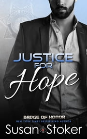 Justice for Hope - Police/Firefighter Romance ebook by Susan Stoker