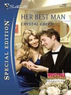Her Best Man ebook by Crystal Green