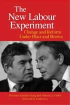 The New Labour Experiment ebook by Florence Faucher-King,Patrick Le Galés,Gregory Elliott