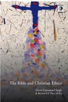 The Bible and Christian Ethics ebook by David Emmanuel Singh