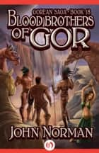 Blood Brothers of Gor ebook by John Norman