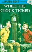 Hardy Boys 11: While the Clock Ticked