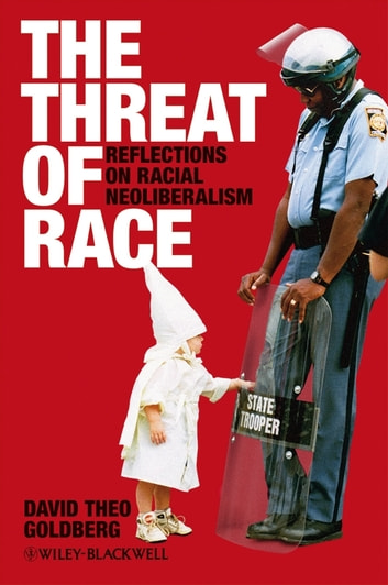 The threat of race ebook by david theo goldberg 9781444356649 the threat of race reflections on racial neoliberalism ebook by david theo goldberg fandeluxe Epub