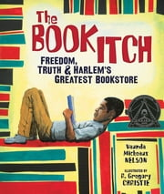 The Book Itch - Freedom, Truth & Harlem's Greatest Bookstore ebook by Vaunda Nelson