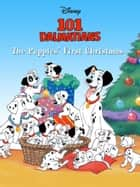 101 Dalmatians: The Puppies' First Christmas ebook by Disney Book Group