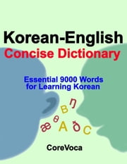 Korean-English Concise Dictionary - Essential 9000 Words for Learning Korean ebook by Taebum Kim