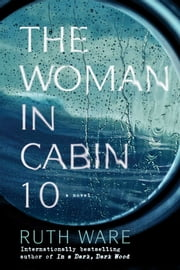 The Woman in Cabin 10 ebook by Ruth Ware