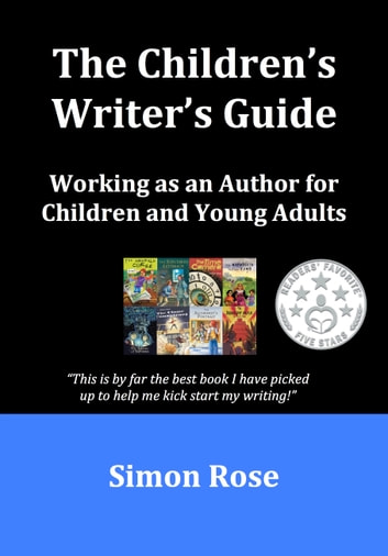 The Children's Writer's Guide ebook by Simon Rose