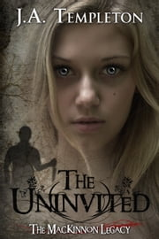 The Uninvited ebook by J.A. Templeton,Julia Templeton