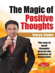 The Magic of Positive Thoughts ebook by Surya Sinha