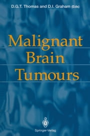 Malignant Brain Tumours ebook by David G.T. Thomas,David I. Graham
