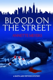 Blood on the Street ebook by Annette Meyers