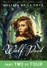Wolf Pact, Part II ebook by Melissa de la Cruz