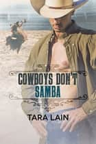 Cowboys Don't Samba ebook by Tara Lain