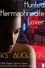 Hunted Hermaphrodite Lover ebook by KS Augustin