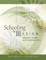 Schooling by Design - Mission, Action, and Achievement ebook by Grant Wiggins,Jay McTighe