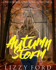 Autumn Storm (#2, Witchling Series) ebook by Lizzy Ford