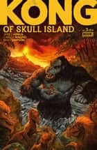 Kong of Skull Island #3 ebook by James Asmus, Carlos Magno