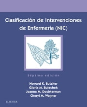 Clasificación de Intervenciones de Enfermería (NIC) ebooks by Howard K. Butcher, PhD, RN,...