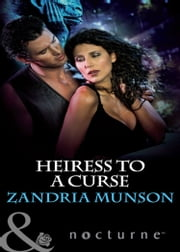 Heiress to a Curse (Mills & Boon Nocturne) (Hearts of Stone, Book 5) ebook by Zandria Munson