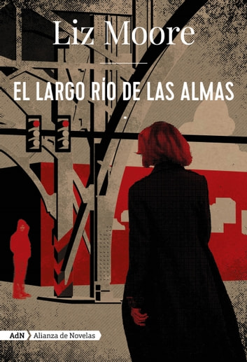 El largo río de las almas (AdN) ebook by Liz Moore