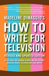 How To Write For Television ebook by Madeline Dimaggio