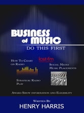 Business of Music - Do This First ebook by Henry Harris