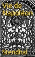 Vie de Napoléon ebook by Stendhal