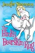 The Hinky Bearskin Rug ebook by Jennifer Stevenson
