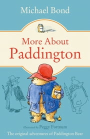 More About Paddington ebook by Michael Bond,Peggy Fortnum