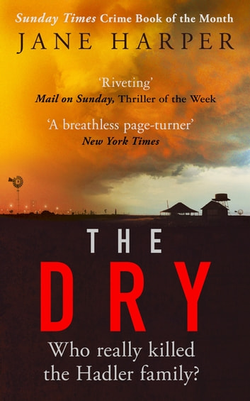 The Dry - The Sunday Times Crime Book of the Year 2017 eBook by Jane Harper
