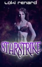 Starstrike ebook by Loki Renard