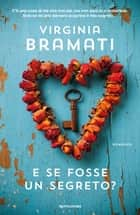 E se fosse un segreto? eBook by Virginia Bramati