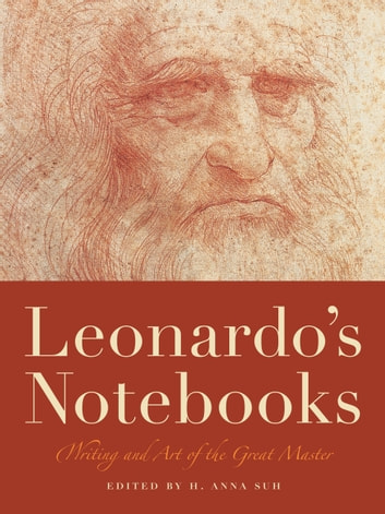 Leonardo's Notebooks - Writing and Art of the Great Master ebook by Leonardo Da Vinci