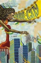 Soul City - A Novel ebook by Touré