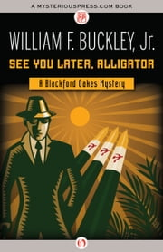 See You Later, Alligator ebook by William F. Buckley